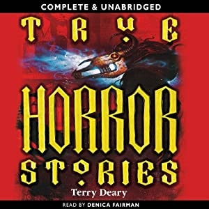 True Horror Stories | [Terry Deary]
