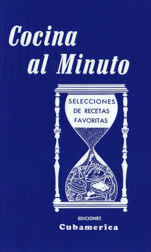 Cocina al minuto / Cooking in a Minute: Selecciones de recetas favoritas / Selections of Favorite Recipes (Spanish Edition) by Nitza Villapol