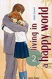 echange, troc Maki Usami - Living in a happy world, Tome 2 :