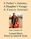 img - for A Father's Journey, A Daughter's Voyage: A Cancer Journal: Father I Daughter We book / textbook / text book