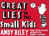 Great Lies to Tell Small Kids (0452286247) by Riley, Andy