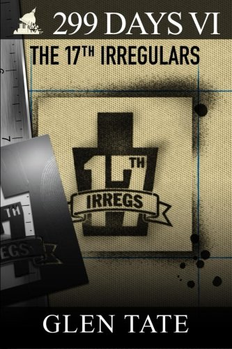 299 Days: The 17th Irregulars (Volume 6) PDF