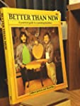 Better Than New: A Practical Guide to...