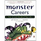 Monster Careers: How to Land the Job of Your Life ~ Jeff Taylor