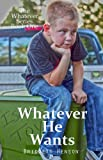 Whatever He Wants (The Whatever Series Book 1)