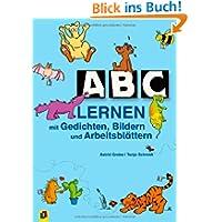 ABC lernen: Mit Gedichten, Bildern und Arbeitsblättern. Für die Klassen 1/2