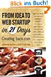From Idea to Web Start-up in 21 Days:...