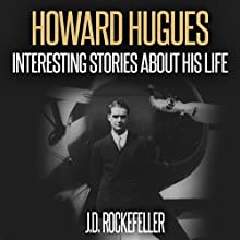 Howard Hughes: Interesting Stories About His Life Audiobook by J.D. Rockefeller Narrated by Denise Kahn