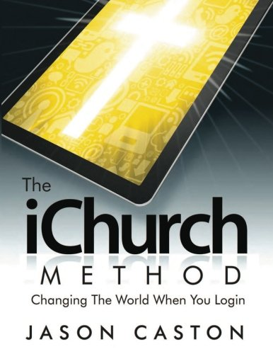 The iChurch Method: Changing The World When You Login
