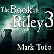 The Book of Riley: A Zombie Tale Pt. 3: Book of Riley Series, Book 3 | Mark Tufo