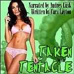 Taken by the Tentacle!   Cara Layton