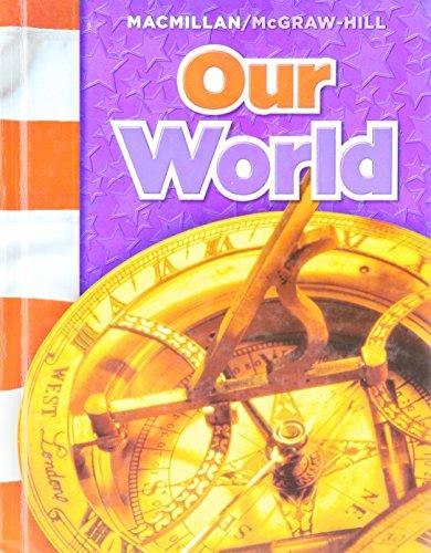 our-world-macmillan-mcgraw-hill-social-studies