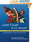 When Father Kills Mother: Guiding Chi...