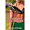 Tempting the Player (       UNABRIDGED) by Kat Latham Narrated by Miranda Robinson