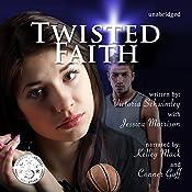 Twisted Faith: Faith, Book 2 | [Victoria Schwimley]