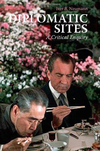 Diplomatic Sites: A Critical Enquiry (Crises in World Politics)