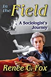 img - for In the Field: A Sociologist's Journey book / textbook / text book