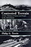 img - for Contested Terrain: A New History of Nature and People in the Adirondacks by Terrie, Philip G. (1997) Hardcover book / textbook / text book