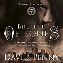 Breaker of Bones: Thomas Berrington Historical Mystery, Book 2 Audiobook by David Penny Narrated by Ian Russell