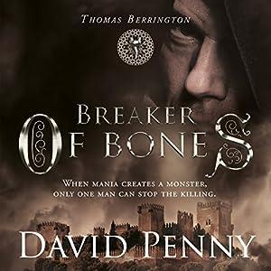 Breaker of Bones: Thomas Berrington Historical Mystery, Book 2 Hörbuch von David Penny Gesprochen von: Ian Russell