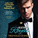 Reluctantly Royal Audiobook by Nichole Chase Narrated by Caitlin Davies