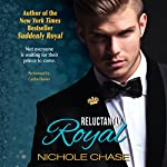 Reluctantly Royal | Nichole Chase
