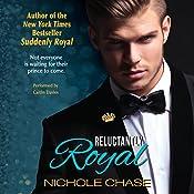 Reluctantly Royal | [Nichole Chase]