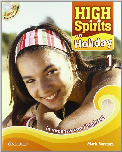 High spirits on holiday. In vacanza con l'inglese! Con CD Audio. Per la Scuola media: 1