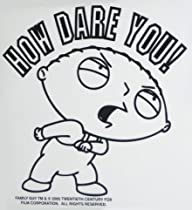 Family Guy Stewie How Dare You Window Decal Sticker