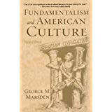 Fundamentalism and American Culture (New Edition) ~ George M. Marsden