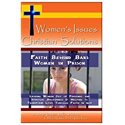 Faith Behind Bars Women in Prison - Helping to Transform Lives through Faith in God