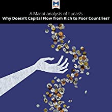 A Macat Analysis of Robert E. Lucas Jr.'s Why Doesn't Capital Flow from Rich to Poor Countries? Audiobook by Pádraig Belton Narrated by  Macat.com