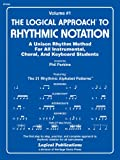 Logical Approach to Rhythmic Notation Volume 1