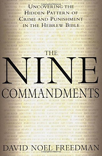 The Nine Commandments: Uncovering the Hidden Pattern of Crime and Punishment in the Hebrew Bible PDF