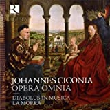 Ciconia: Opera Omnia - Complete Works