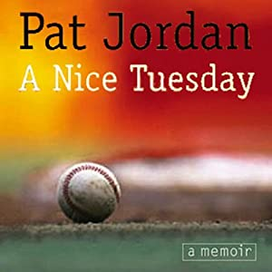 A Nice Tuesday | [Pat Jordan]