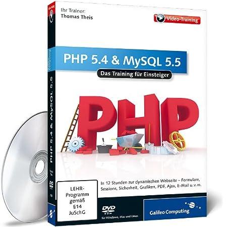 PHP 5.4 & MySQL 5.5 - Das Training für Einsteiger