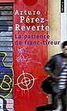 La Patience du Franc-Tireur par Pérez-Reverte