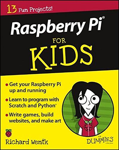 Raspberry Pi For Kids For Dummies, by Richard Wentk