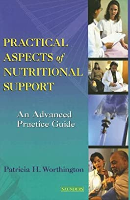 Practical Aspects of Nutrition Support: An Advanced Practice Guide