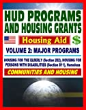 51wIZwPovRL. SL160 21st Century Essential Guide to HUD Programs and Housing Grants Volume Two, Major Programs, Housing for the Elderly (Section 202) and Disabled (Section 811), Homeless Assistance, Applications