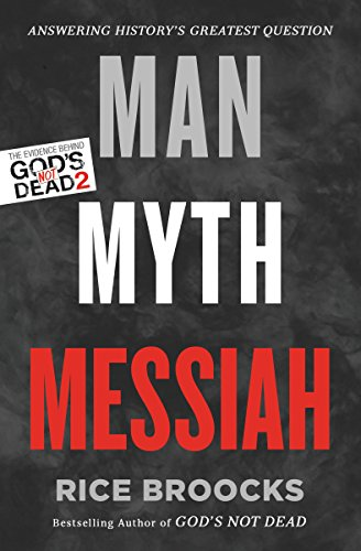 Download Man, Myth, Messiah: Answering History's Greatest Question