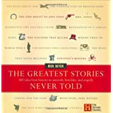 The Greatest Stories Never Told: 100 Tales from History to Astonish, Bewilder, and Stupefy ~ Rick Beyer