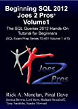img - for Beginning SQL 2012 Joes 2 Pros Volume 1: The SQL Queries 2012 Hands-On Tutorial for Beginners (SQL Exam Prep Series 70-461 Volume 1 Of 5) (SQL Queries 2012 Joes 2 Pros) book / textbook / text book