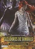 Cazadores De Sombras 6. Ciudad Del Fuego Celestial (La Isla del Tiempo Plus)