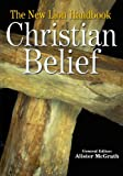 The New Lion Handbook: Christian Belief (0745951570) by McGrath, Alister