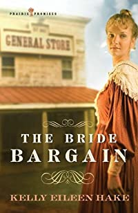 The Bride Bargain by Kelly Eileen Hake ebook deal