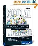 Der Social Media Manager: Das Handbuc...