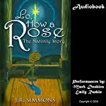 Lo, How a Rose: The Nativity Story | J.R. Simmons