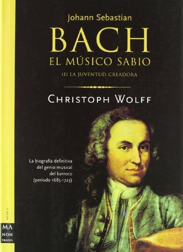 Bach - El Musico Sabio Vol. 1 - La Juventud Creadora (Musica Ma Non Troppo)